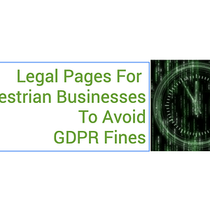 Legal pages for equestrian businesses to avoid GDPR fines